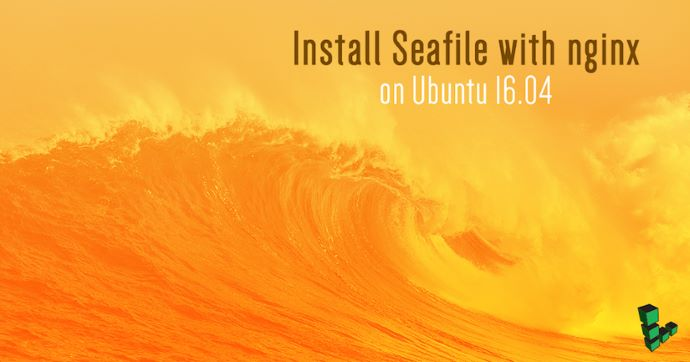 在Ubuntu 16.04上安装Seafile并配置Nginx